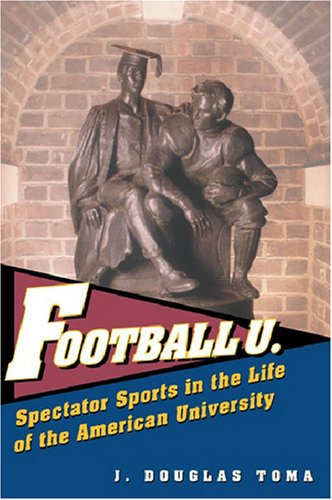 Football U Spectator Sports in the Life of the American University  2003 edition cover