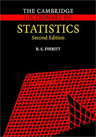 Cambridge Dictionary of Statistics  2nd 2002 (Revised) 9780521810999 Front Cover