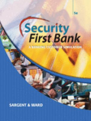 Security First Bank : a Banking Customer Simulation  5th 2007 (Revised) 9780538443999 Front Cover
