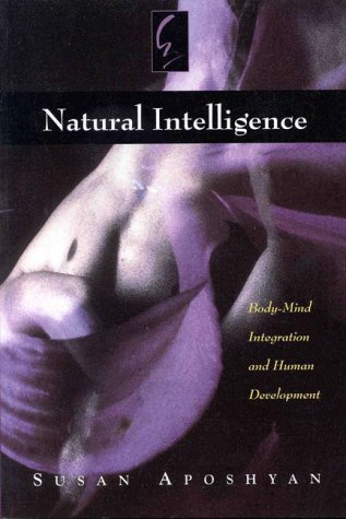 Natural Intelligence Body-Mind Integration and Human Development N/A edition cover