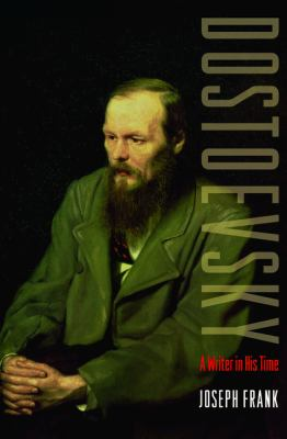 Dostoevsky A Writer in His Time  2012 (Revised) edition cover