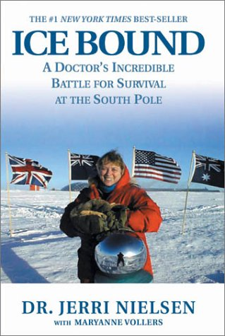 Ice Bound A Doctor's Incredible Battle for Survival at the South Pole  2001 edition cover