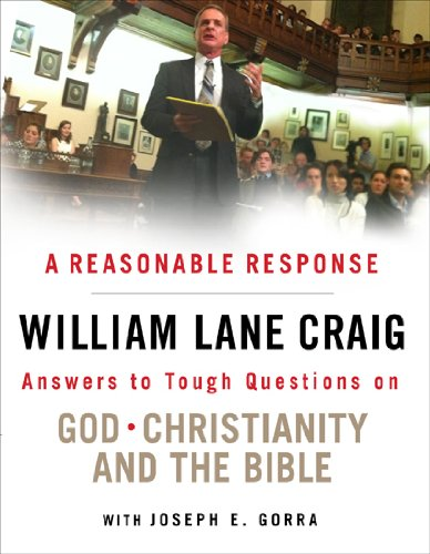 Reasonable Response Answers to Tough Questions on God, Christianity, and the Bible  2013 edition cover