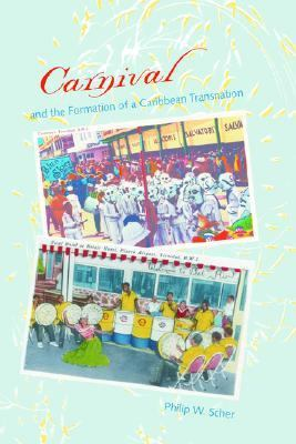 Carnival and the Formation of a Caribbean Transnation   2004 edition cover
