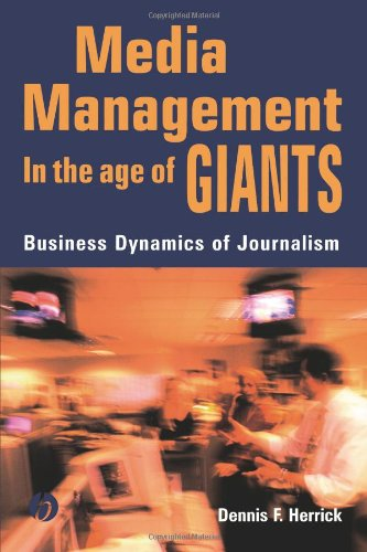 Media Management in the Age of Giants Business Dynamics of Journalism  2003 edition cover
