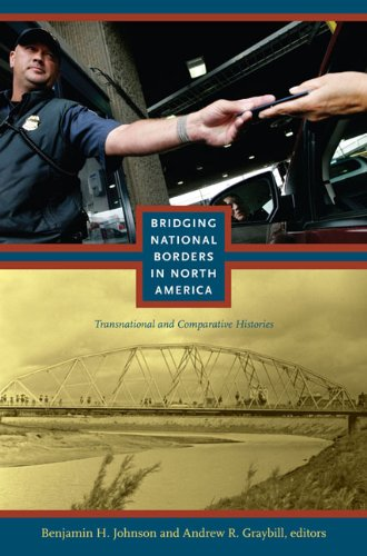 Bridging National Borders in North America Transnational and Comparative Histories  2010 edition cover