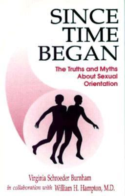 Since Time Began The Truths and Myths about Sexual Orientation  1995 9780865341999 Front Cover