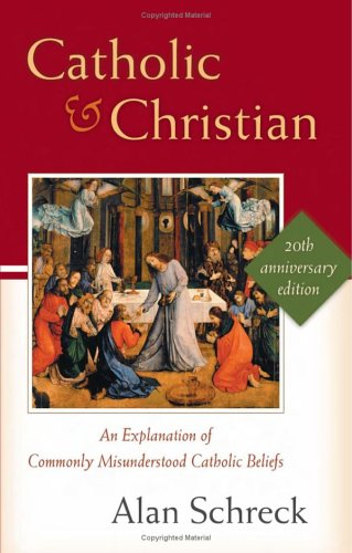 Catholic and Christian An Explanation 20th 2004 (Revised) 9780867165999 Front Cover