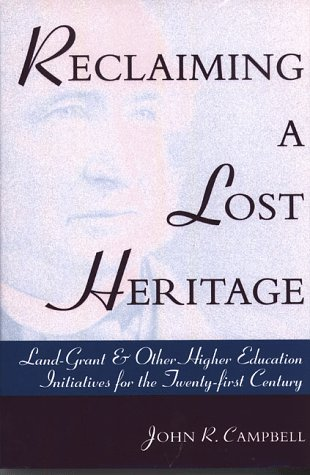 Reclaiming a Lost Heritage Land-Grant and Other Higher Education Initiatives 2nd edition cover