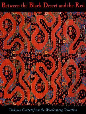 Between the Black Desert and the Red Turkmen Carpets from the Wiederspeg Collection  1999 9780884010999 Front Cover