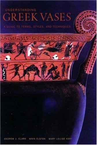 Understanding Greek Vases A Guide to Terms, Styles, and Techniques  2002 edition cover