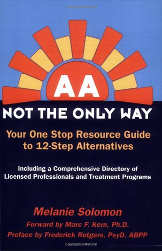 AA: Not the Only Way : Your One Stop Resource Guide to 12-Step Alternatives  2005 (Adult) edition cover
