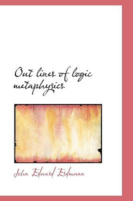 Out Lines of Logic Metaphysics  N/A edition cover