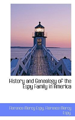History and Genealogy of the Espy Family in Americ  N/A 9781113939999 Front Cover