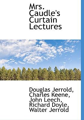 Mrs Caudle's Curtain Lectures  N/A 9781115344999 Front Cover