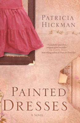 Painted Dresses A Novel  2008 9781400071999 Front Cover