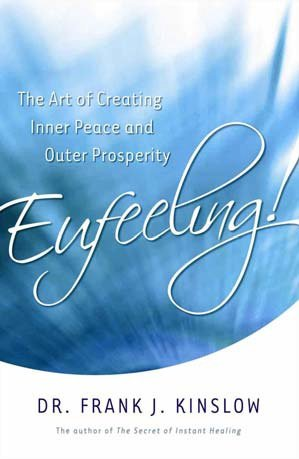 Eufeeling! The Art of Creating Inner Peace and Outer Prosperity  2012 9781401933999 Front Cover