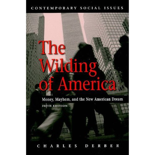 Wilding of America Money, Mayhem, and the New American Dream 5th 2009 edition cover