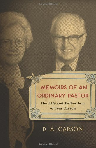 Memoirs of an Ordinary Pastor The Life and Reflections of Tom Carson  2008 edition cover