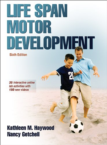 Life Span Motor Development 6th Edition with Web Study Guide  6th 2014 9781450456999 Front Cover