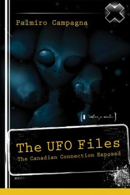 UFO Files The Canadian Connection Exposed  2010 9781554886999 Front Cover