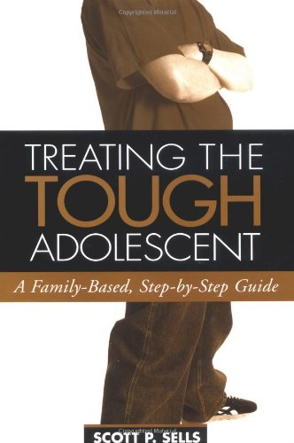 Treating the Tough Adolescent A Family-Based, Step-by-Step Guide  1998 edition cover