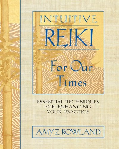 Intuitive Reiki for Our Times Essential Techniques for Enhancing Your Practice  2006 edition cover