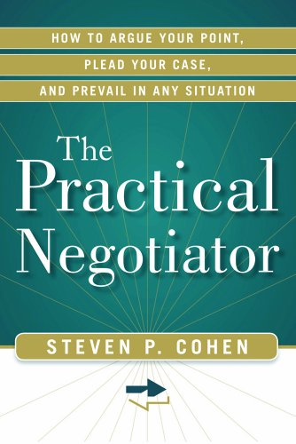 Practical Negotiator How to Argue Your Point, Plead Your Case, and Prevail in Any Situation  2013 edition cover