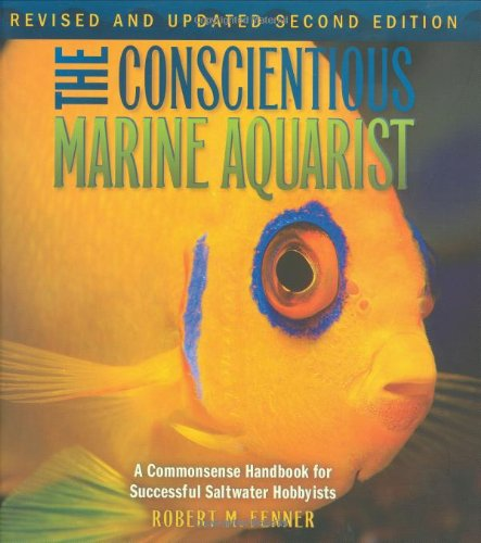 Conscientious Marine Aquarist A Commonsense Handbook for Successful Saltwater Hobbyists 2nd 2008 edition cover