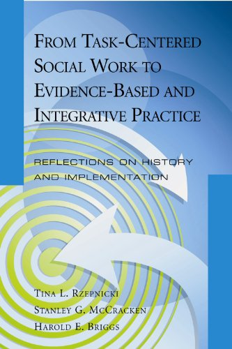 From Task-Centered Social Work to Evidence-Based and Integrative Practice Reflections on History and Implementation  2012 edition cover