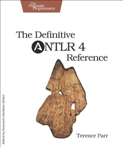 Definitive ANTLR 4 Reference  2nd 2012 9781934356999 Front Cover