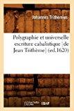 Polygraphie Et Universelle Escriture Cabalistique de Jean Tritheme  0 edition cover