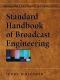 Standard Handbook of Broadcast Engineering 2005 9780071451000 Front Cover