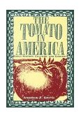 Tomato in America Early History, Culture and Cookery 1994 9781570030000 Front Cover