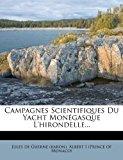 Campagnes Scientifiques du Yacht Mon?Gasque L'Hirondelle 2012 9781279891001 Front Cover
