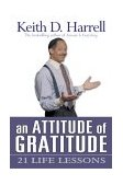 Attitude of Gratitude 21 Life Lessons 2004 9781401902001 Front Cover