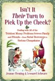 Isn't It Their Turn to Pick up the Check? Dealing with All of the Trickiest Money Problems Between Family and Friends-From Serial Borrowers to Serious Cheapskates 2008 9781416542001 Front Cover