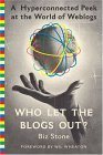 Who Let the Blogs Out A Hyperconnected Peek at the World of Weblogs 2004 9780312330002 Front Cover