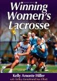 Winning Women's Lacrosse 1st 2009 9780736080002 Front Cover