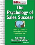 Psychology of Sales Success Learn to Think Like Your Customer to Close Every Sale 2007 9780071476003 Front Cover