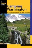 Camping Washington A Comprehensive Guide to Public Tent and RV Campgrounds 2nd 2013 9780762778003 Front Cover