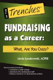 Fundraising As a Career What, Are You Crazy? 2010 9780984158003 Front Cover