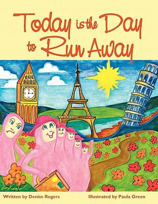 Today Is the Day to Run Away 2010 9780986716003 Front Cover
