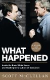 What Happened Inside the Bush White House and Washington's Culture of Deception 2009 9781586487003 Front Cover