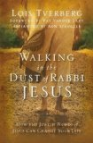Walking in the Dust of Rabbi Jesus How the Jewish Words of Jesus Can Change Your Life 2013 9780310330004 Front Cover