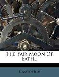 Fair Moon of Bath 2012 9781277133004 Front Cover