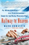 Halfway to Heaven My White-Knuckled--And Knuckleheaded--Quest for the Rocky Mountain High 1st 2010 9781416567004 Front Cover