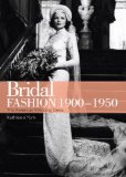 Bridal Fashion, 1900-1950 American Wedding Dresses 2012 9780747812005 Front Cover