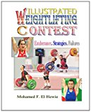 Weightlifting Contests Illustrated: Exuberance. Strategies. Failures 2012 9781475011005 Front Cover