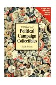 100 Years of Political Campaign Collectibles 1996 9781888699005 Front Cover